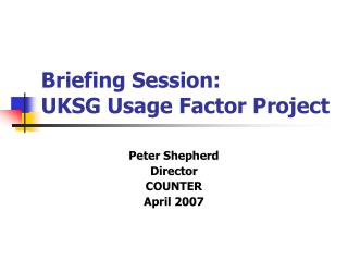 Briefing Session:  UKSG Usage Factor Project
