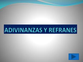 ADIVINANZAS Y REFRANES