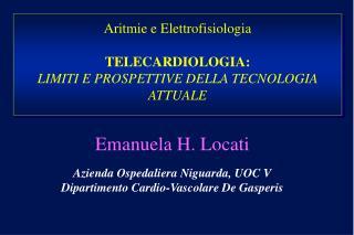 Aritmie e Elettrofisiologia  TELECARDIOLOGIA: LIMITI E PROSPETTIVE DELLA TECNOLOGIA ATTUALE