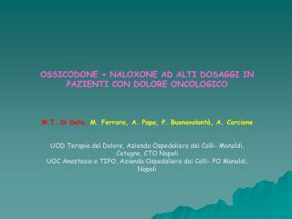 OSSICODONE + NALOXONE AD ALTI DOSAGGI IN PAZIENTI CON DOLORE ONCOLOGICO