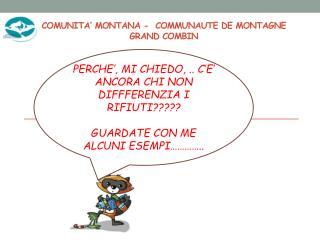 COMUNITA� MONTANA -  COMMUNAUTE DE MONTAGNE GRAND  COMBIN
