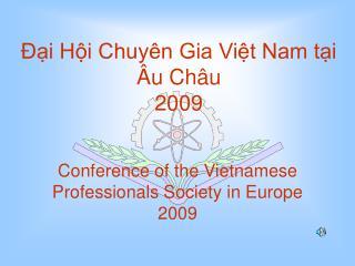 Đại Hội Chuyên Gia Việt Nam tại Âu Châu 2009