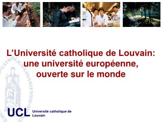 L'Université catholique de Louvain: une université européenne,  ouverte sur le monde