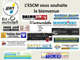 L'ESCM vous souhaite  la bienvenue