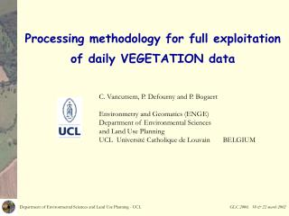 Processing methodology for full exploitation of daily VEGETATION data