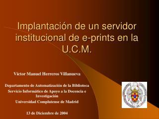 Implantación de un servidor institucional de e-prints en la U.C.M.