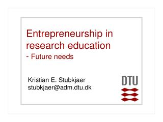 Entrepreneurship in  research education -  Future needs