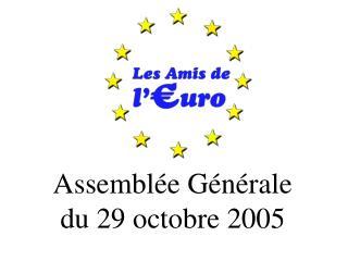Assemblée Générale  du 29 octobre 2005