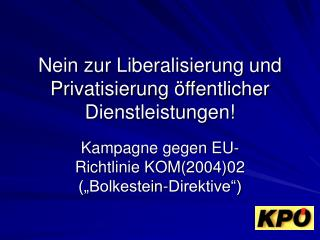 Nein zur Liberalisierung und Privatisierung öffentlicher Dienstleistungen!