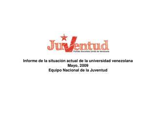Informe de la situaci�n actual de la universidad venezolana Mayo, 2009