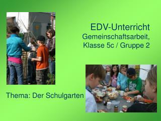 EDV-Unterricht Gemeinschaftsarbeit,  Klasse 5c / Gruppe 2