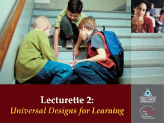 Lecturette 2: Universal Designs for Learning