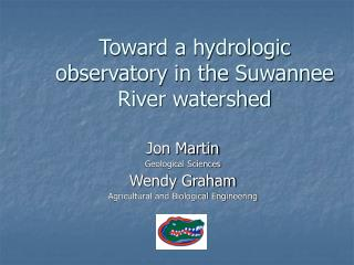 Toward a hydrologic observatory in the Suwannee River watershed