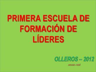 PRIMERA ESCUELA DE FORMACIÓN DE LÍDERES