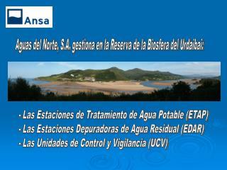 Aguas del Norte, S.A. gestiona en la Reserva de la Biosfera del Urdaibai: