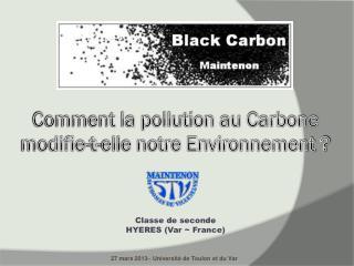 Comment la pollution au Carbone modifie-t-elle notre Environnement ?