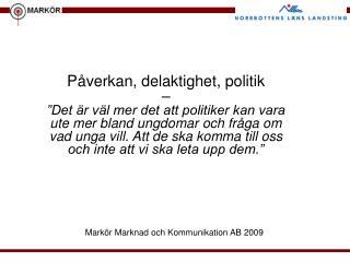 Markör Marknad och Kommunikation AB 2009