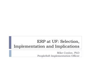 ERP at UF: Selection, Implementation and Implications