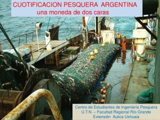 CUOTIFICACION PESQUERA  ARGENTINA                 una moneda de dos caras
