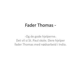 Fader Thomas -