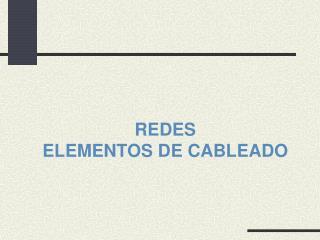 REDES ELEMENTOS DE CABLEADO