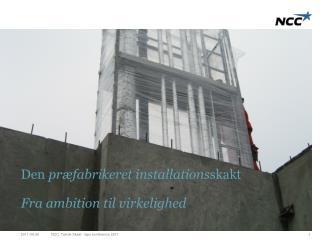 Den  præfabrikeret installations skakt Fra ambition til virkelighed