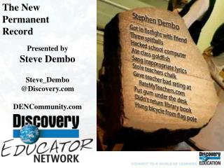 The New Permanent Record Presented by Steve Dembo Steve_Dembo @Discovery DENCommunity