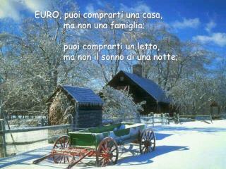 EURO, puoi comprarti una casa,               ma non una famiglia;