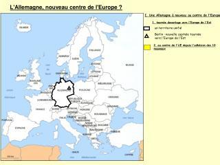 1.  tournée davantage vers l'Europe de l'Est