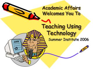 Academic Affairs  Welcomes You To Teaching Using Technology