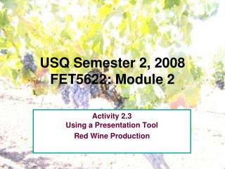 USQ Semester 2, 2008 FET5622: Module 2