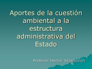 Aportes de la cuestión ambiental a la estructura administrativa del Estado
