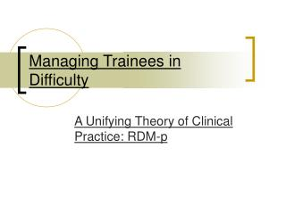 Managing Trainees in Difficulty