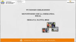 TURISMO RELIGIOSO MONITOREO DE LA DEMANDA REAL SEMANA SANTA 2012