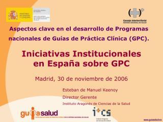 Aspectos clave en el desarrollo de Programas nacionales de Guías de Práctica Clínica (GPC).
