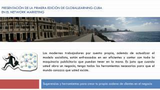 Presentación de la  primera edición de  globallearning -cuba en el network marketing