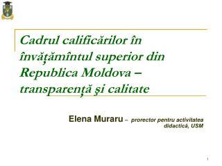 Cadrul calificărilor în învăţămîntul superior din Republica Moldova – transparenţă şi calitate