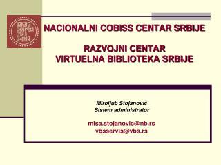NACIONALNI COBISS CENTAR SRBIJE R AZVOJNI CENTAR  VIRTUELNA BIBLIOTEKA SRBIJE