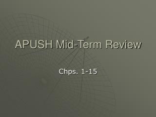 APUSH Mid-Term Review