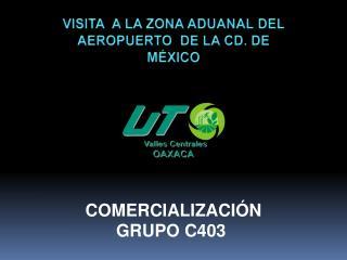 VISITA   A L A ZONA ADUANAL DEL AEROPUERTO  DE  LA  CD. DE M�XICO