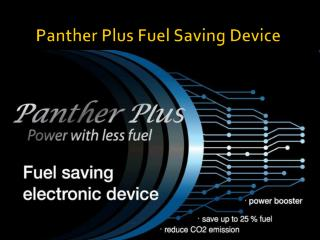 Panther Plus  F uel Saving Device