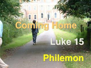 Coming Home Luke 15 Philemon