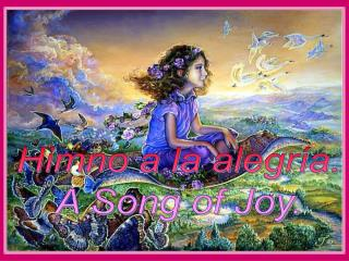 Himno a la alegría. A Song of Joy.