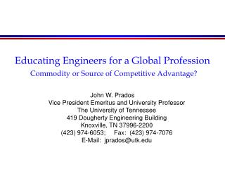 Educating Engineers for a Global Profession Commodity or Source of Competitive Advantage?
