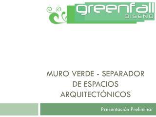 Muro verde - Separador de espacios arquitectónicos