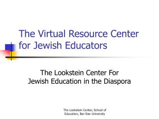 The Virtual Resource Center for Jewish Educators