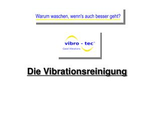 Die Vibrationsreinigung
