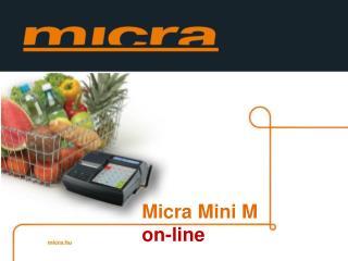 Micra  Mini M on- line