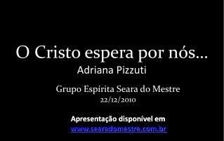 O Cristo espera por nós… Adriana Pizzuti