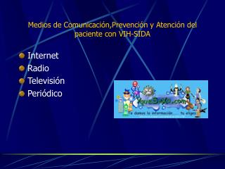 Medios de Comunicación,Prevención y Atención del paciente con VIH-SIDA